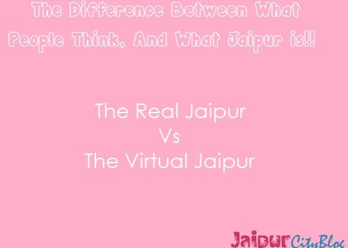 Real Jaipur Vs Virtual Jaipur